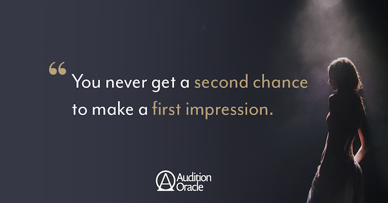 First Impressions Count | Audition Oracle
